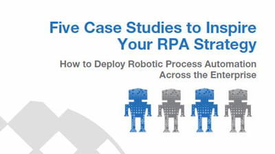 Five Case Studies to Inspire Your RPA Strategy