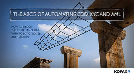 The ABC's of Automating CDD, KYC and AML: How to Bridge the Compliance Gap with Robotic Process Automation
