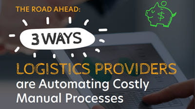 The Road Ahead: 3 Ways Logistics Providers are Automating Costly Manual Processes