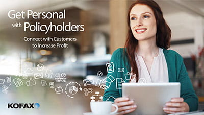 Get Personal with Policyholders: Connect with Customers to Increase Profit