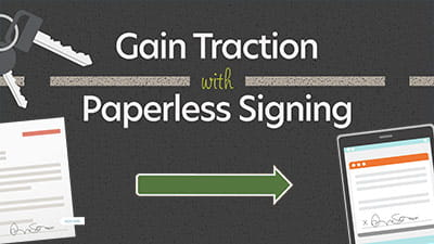 Gain Traction with Paperless Signing: The intersection of customer satisfaction and operational efficiency