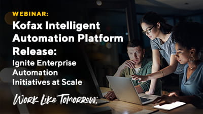 Kofax Intelligent Automation Platform Release: Ignite Enterprise Automation Initiatives at Scale