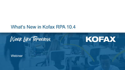 What's New in Kofax RPA 10.4