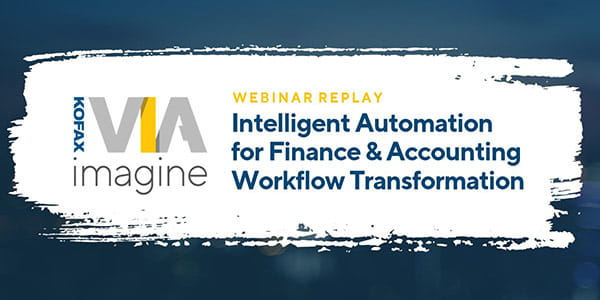 Webinar Replay: VIA Imagine - Intelligent Automation for Finance & Accounting Workflow Transformation