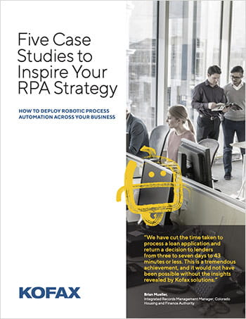 Five Case Studies to Inspire Your RPA Strategy: How to Deploy Robotic Process Automation Across Your Business