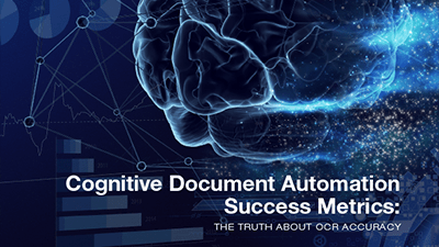 Cognitive Document Automation Success Metrics: The Truth About OCR Accuracy
