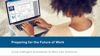 Preparing for the Future of Work with Intelligent Automation: Using Advanced Digital Imaging to Work Like Tomorrow