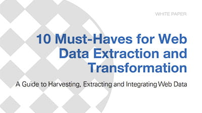 Ten Must-Haves for Web Data Extraction and Transformation