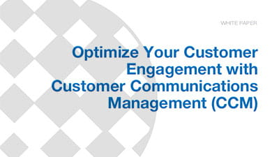 Optimize Your Customer Engagement with Customer Communications Management (CCM)