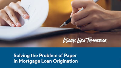 Solving the Problem of Paper in Mortgage Loan Origination