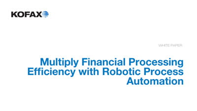 Multiply Financial Processing Efficiency with Robotic Process Automation