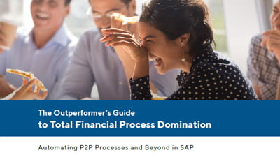 The Outperformer's Guide to Total SAP Financial Process Domination: Automating P2P Processes and Beyond