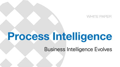 Process Intelligence: Business Intelligence Evolves