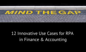 12 Innovative Use Cases for RPA in Finance & Accounting