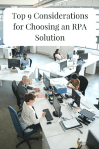 Top 9 Considerations for Choosing an RPA Solution